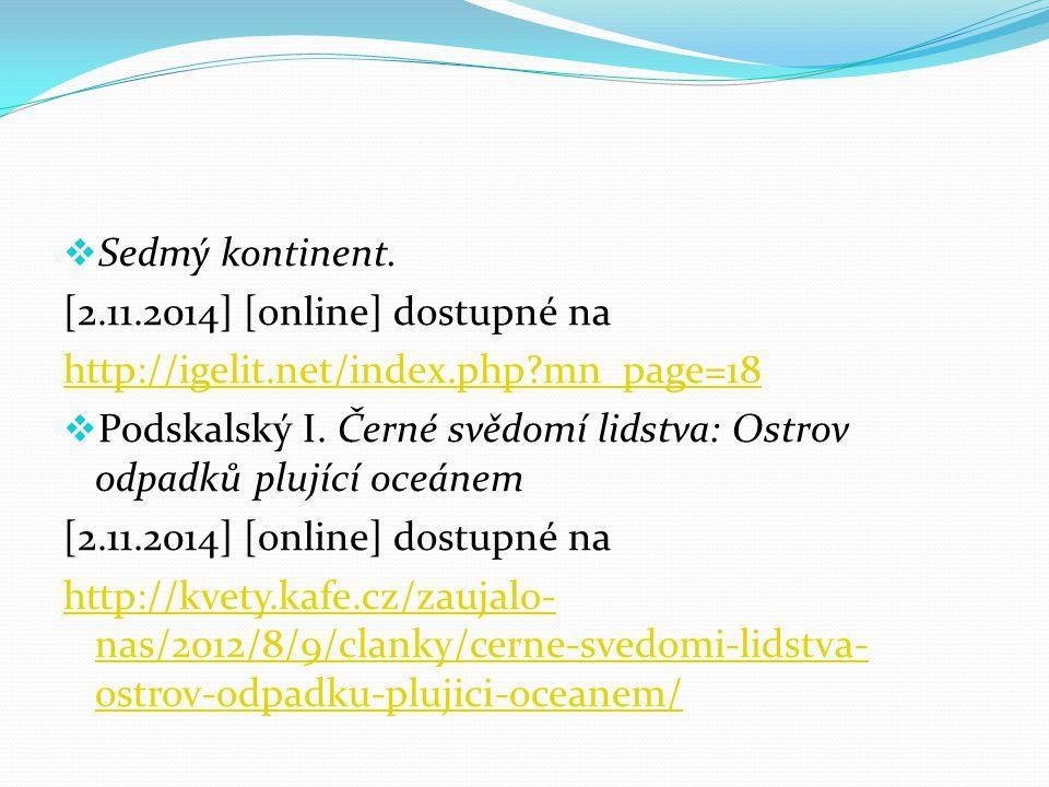 Sedmý kontinent. [2.11.2014] [online] dostupné na. http://igelit.net/index.php mn_page=18.